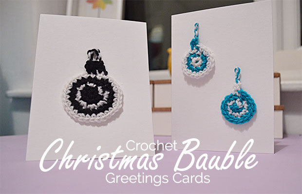 Crochet Christmas Bauble Greetings Cards
