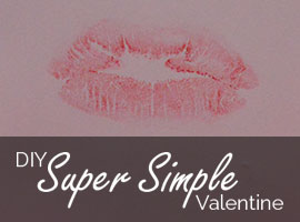DIY Super Simple Lipstick Kiss Valentine's Card