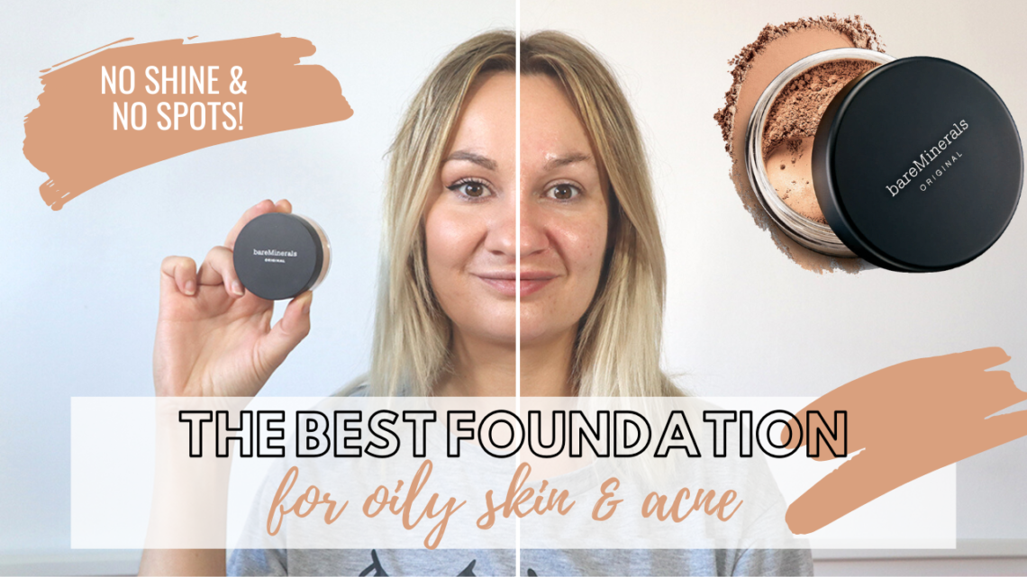 The Best Foundation For Oily Skin Acne Bareminerals Foundation Review Oh Hi Diy